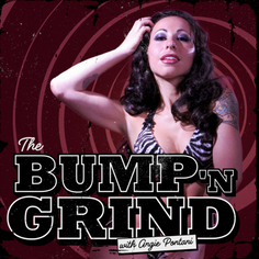 The Bump N' Grind Podcast with Angie Pontani!