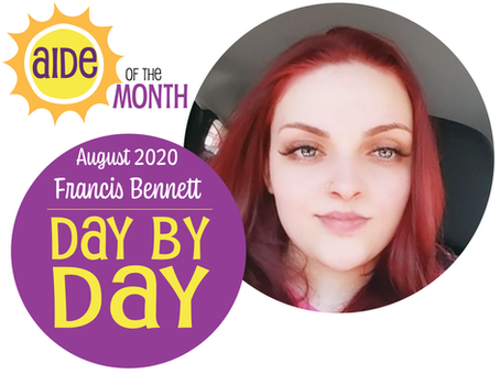 August 2020 Aide of the Month — Francis Bennett