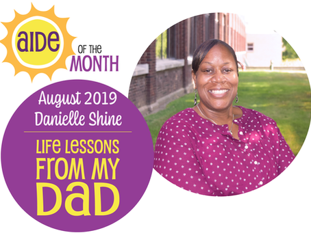 August 2019 Aide of the Month —Danielle Shine