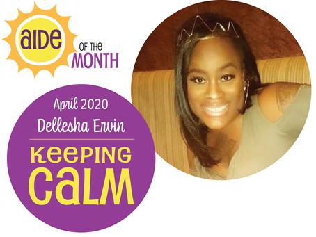 April 2020 Aide of the Month — Dellesha Ervin