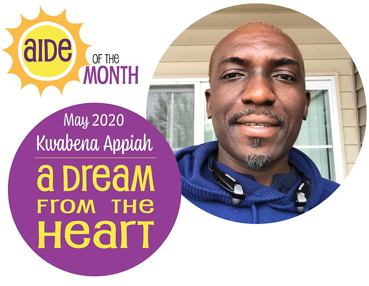 May 2020 Aide of the Month Kwabena Appiah