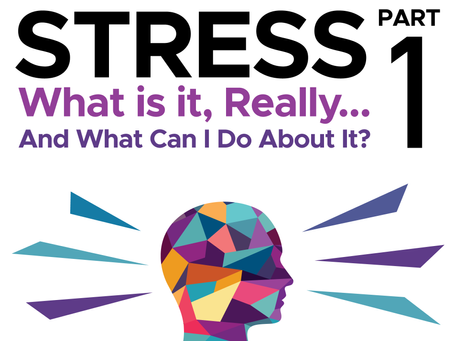Stress: What Is It, Really… and What Can I Do About It?