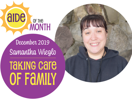 December 2019 Aide of the Month — Samantha Wieglo