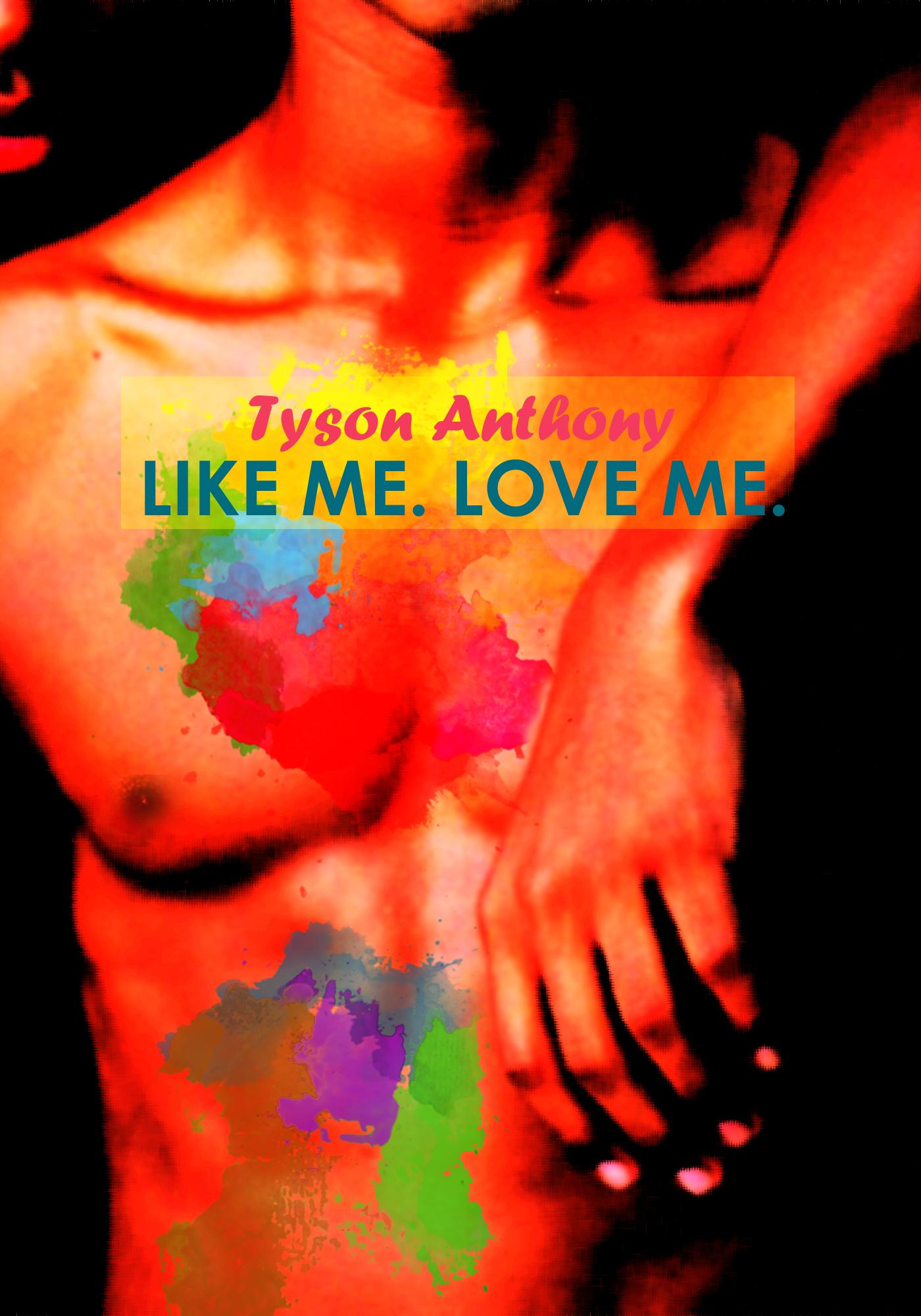 Like Me. Love Me.