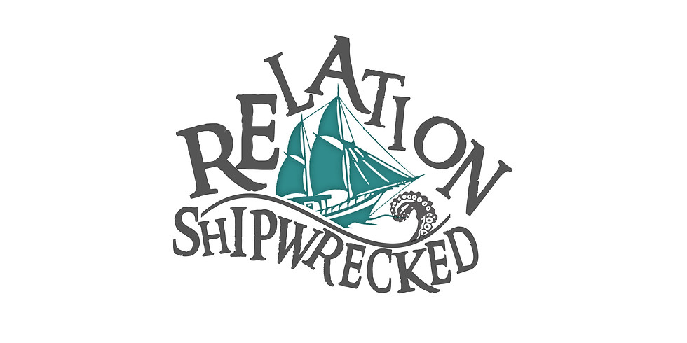 New Series: Relation Shipwrecked