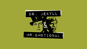 Dr Jekyll and Mr Emotional-01.png