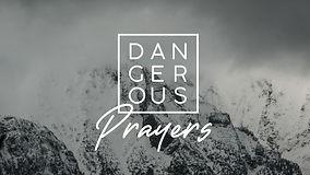 Dangerous Prayers - Series Graphic.jpg