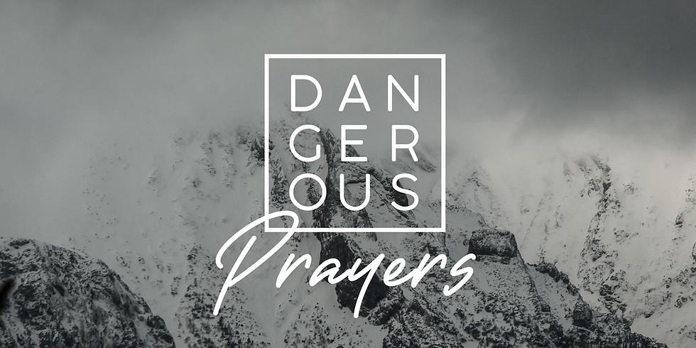 New Series: Dangerous Prayers