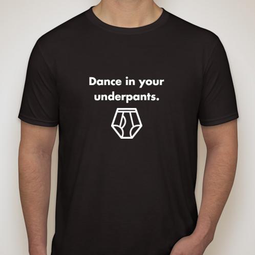 Dance in Your Underpants Tee