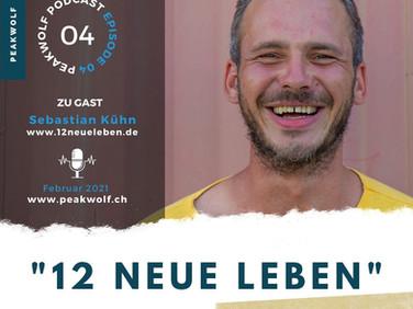 Podcast Episode 4:  12 Neue Leben Lebensexperimente mit Sebastian Kühn