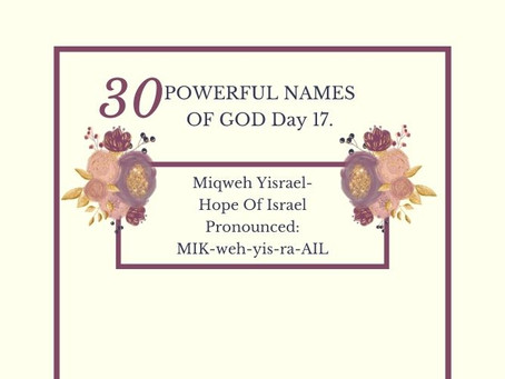 Miqweh Yisrael-Hope Of Israel: Biblical Meaning And Praying The Names Of God.