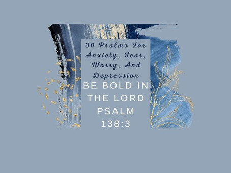 Devotional Bible Study: Be Bold In The Lord|Psalm 138:3.
