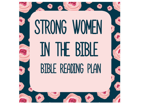 Strong Women In The Bible - Bible Reading Plan .