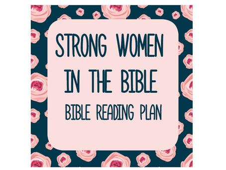 Strong Women In The Bible - Bible Reading Plan .