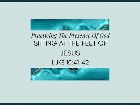Devotional Bible Study: Sitting At The Feet Of Jesus | Luke 10:41-42.