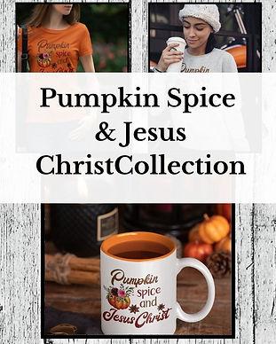 Pumpkin Spice & Jesus Christ collection SG.jpg