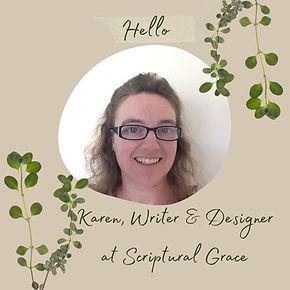 Karen, Writer & Designer at Scriptural Grace.jpg