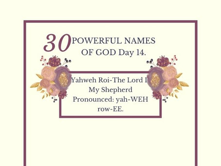Yahweh Roi-The Lord Is My Shepherd: Biblical Meaning And Praying The Names Of God.