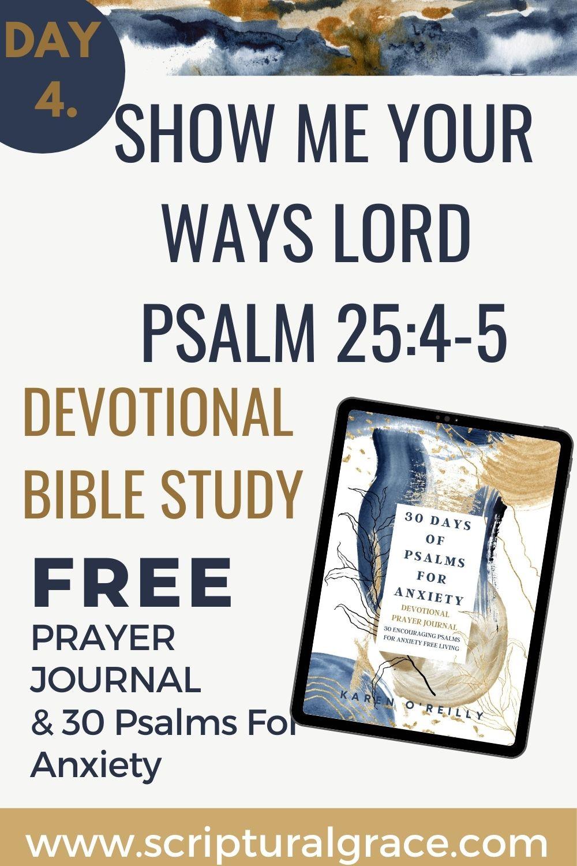 Show me your ways lord psalm 25 4-5 devotional bible study free printable prayer journal