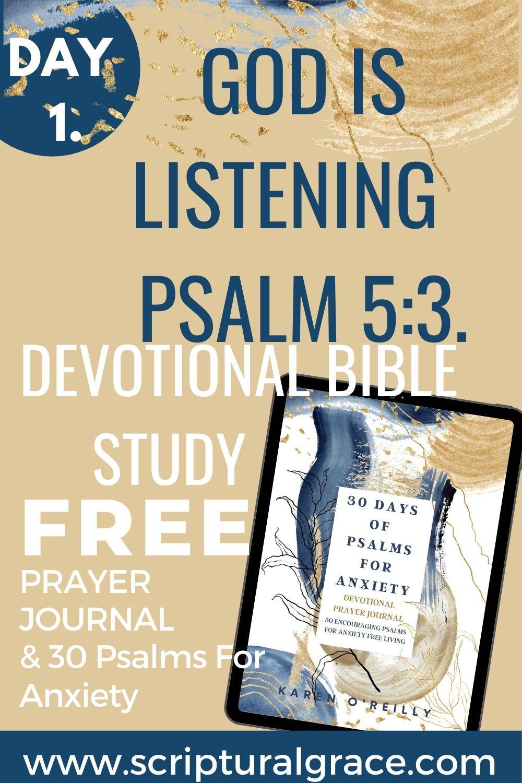 God is listening Psalm 5 3 devotional bible study and free prayer journal
