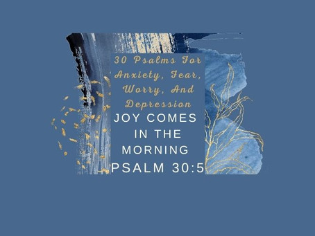 Devotional Bible Study: Joy Comes In The Morning | Psalm 30:5.