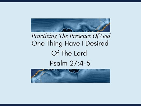 Devotional Bible Study: one thing have I desired of the lord | Psalm 27:4-5.