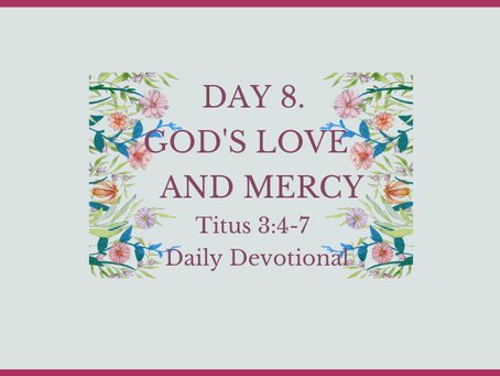 Devotional Bible Study: God's Love And Mercy | Titus 3:4-7.