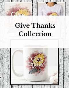 Give thanks collection.jpg