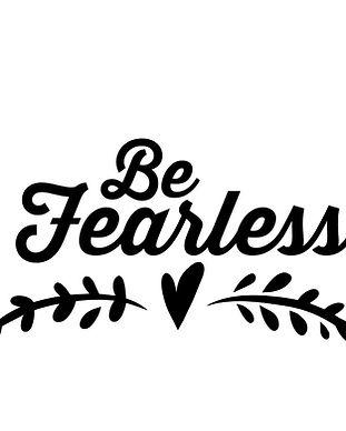 Be fearless 900.jpg