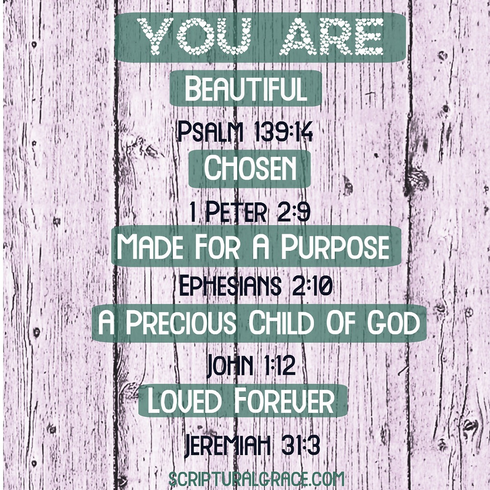You are ... beautiful, chosen, made for a purpose, a precious child of God,  loved forever  scripture verses on a shiplap background.