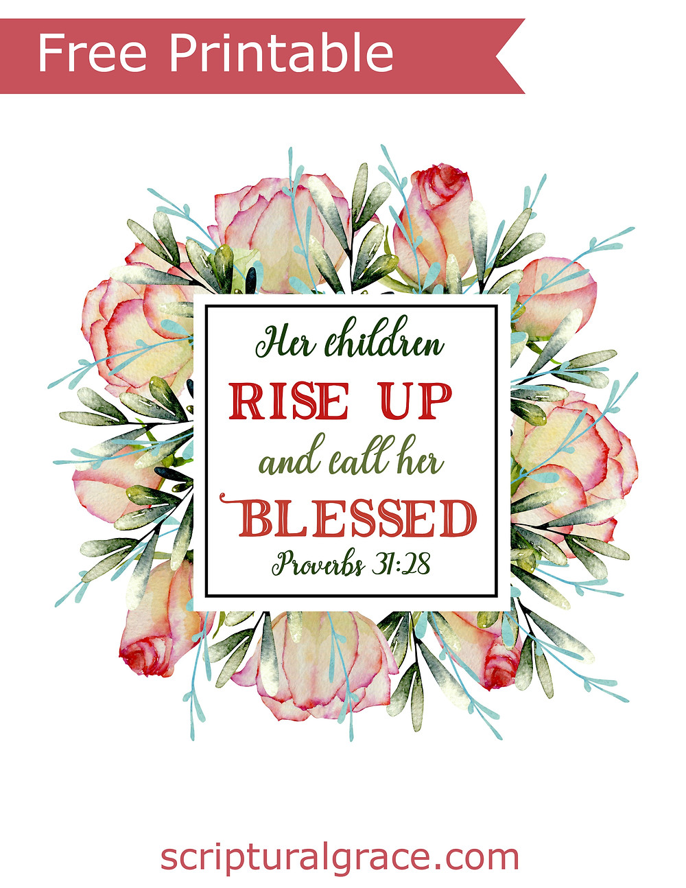 Free printable floral print of Proverbs 31:28