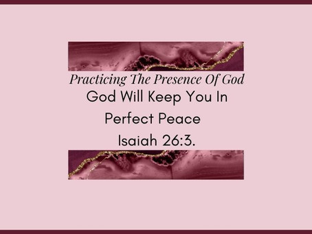 Devotional Bible Study: God Will Keep You In Perfect Peace | Isaiah 26:3.