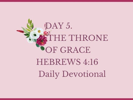 Devotional Bible Study: Come Boldly To The Throne Of Grace | Hebrews 4:16.