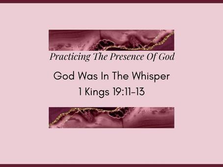 Devotional Bible Study: God Was In The Whisper | 1 Kings 19:11-13.