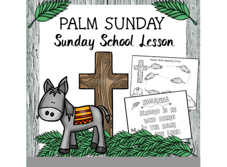 Palm Sunday - Easter Sunday School Lesson.