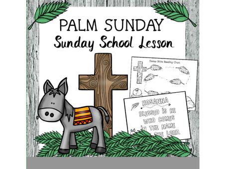 Palm Sunday - Easter Sunday School Lesson.