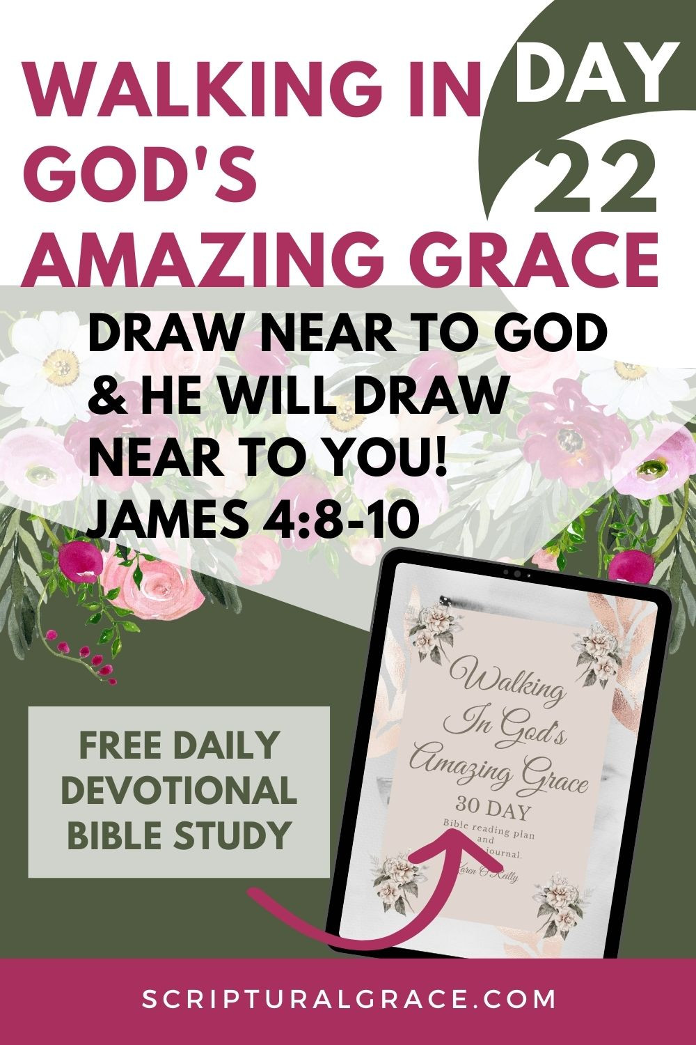 Devotional Bible study, Draw Near To Go James 4 8-10 30 bible verses on God's amazing grace and free printable guided prayer and gratitude journal.