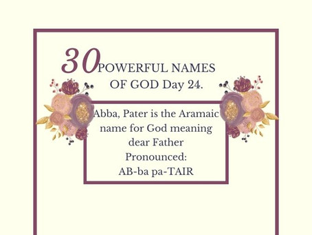 Abba, Pater-Father: Biblical Meaning And Praying The Names Of God.