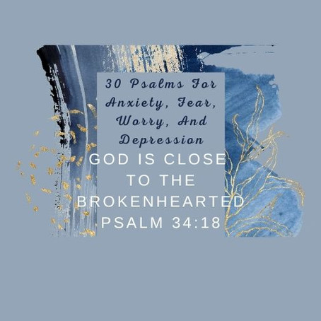 Devotional Bible Study: God Is Close To The Brokenhearted   Psalm 34:18.