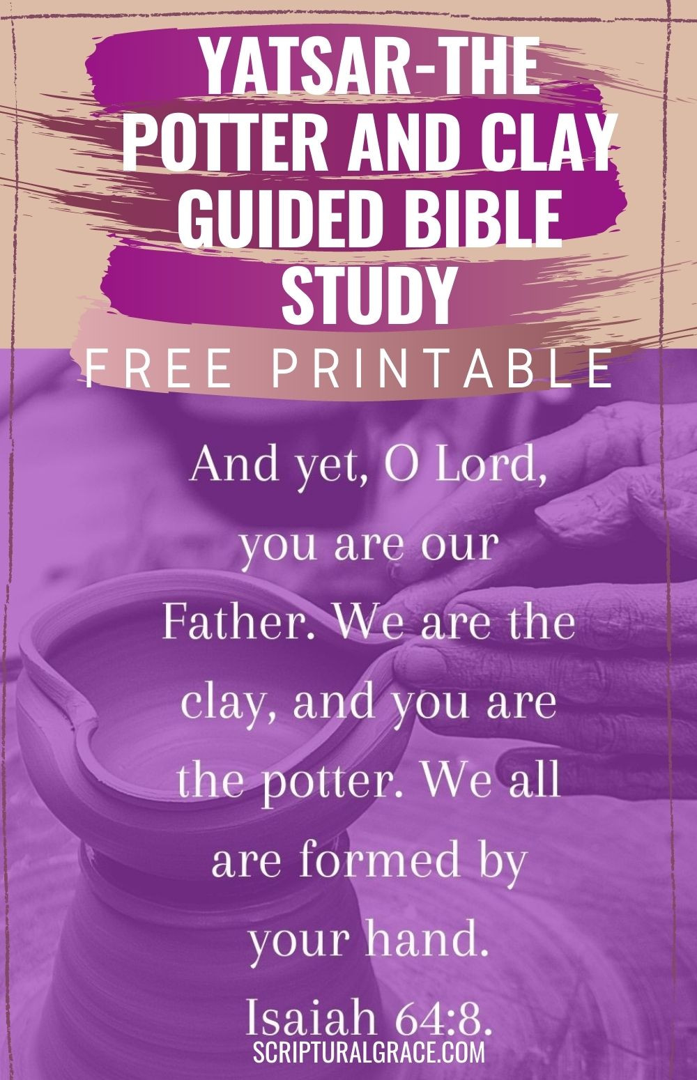 Yatsar the potter and clay guided bible study free printable names of God.