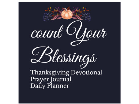 Count Your Blessings- 30 Days Of Bible Verses And Devotionals For Thanksgiving.