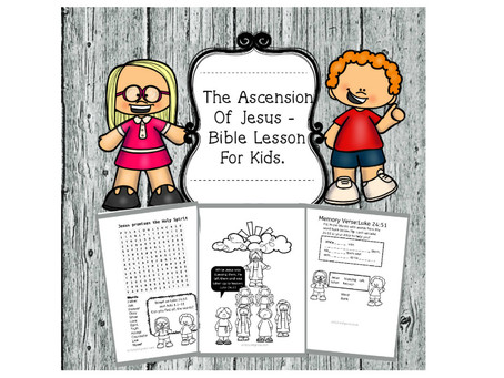 The Ascension Of Jesus - Bible Lesson For Kids.