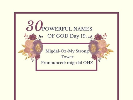 Migdal-Oz-My Strong Tower: Biblical Meaning And Praying The Names Of God.