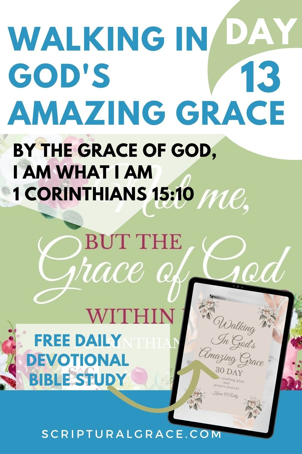 Iam who I am by the grace of God daily devotional 1 Corinthians 1510 free printable