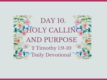 Devotional Bible Study: Holy Calling And Purpose 2 Timothy 1:9-10.