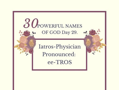 Iatros-Physician:  Biblical Meaning & Praying The Names Of God | Scriptures On Healing.