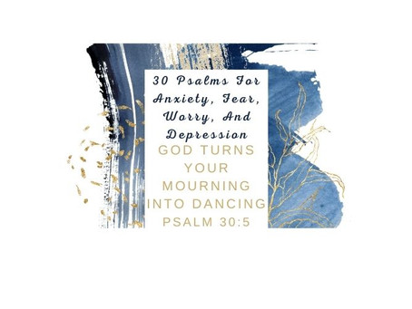Devotional Bible Study: God Turns Your Mourning Into Dancing | Psalm 30:11.