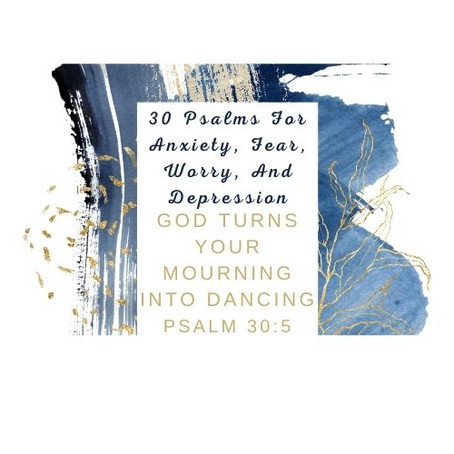 Devotional Bible Study: God Turns Your Mourning Into Dancing   Psalm 30:11.