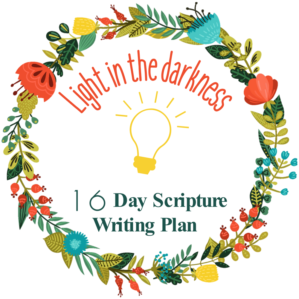 Light in the darkness scripture writing plan with 16 Bible verses to encourage you.