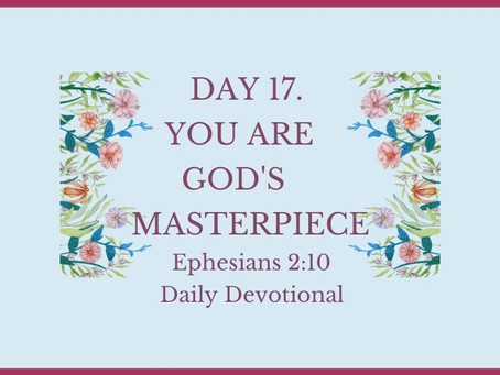 Devotional Bible Study: You Are God's Masterpiece | Ephesians 2:10.